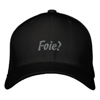 Foie? Embroidered Baseball Cap