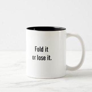 """""""Fold it or lose it"""" coffee mug"""
