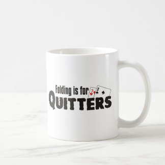 Folding is for quitters coffee mug
