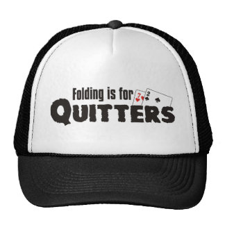 Folding is for quitters trucker hat