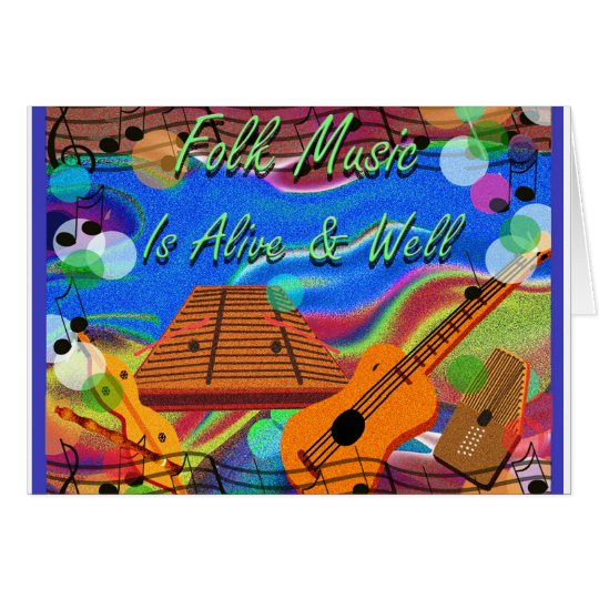 Folk Music Is Alive and Well Card