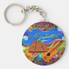 Folk Music Is Alive And Well Keychain at Zazzle