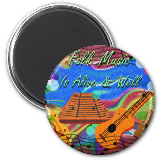 Folk Music Is Alive and Well Magnet