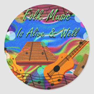 Folk Music Is Alive and Well Round Stickers