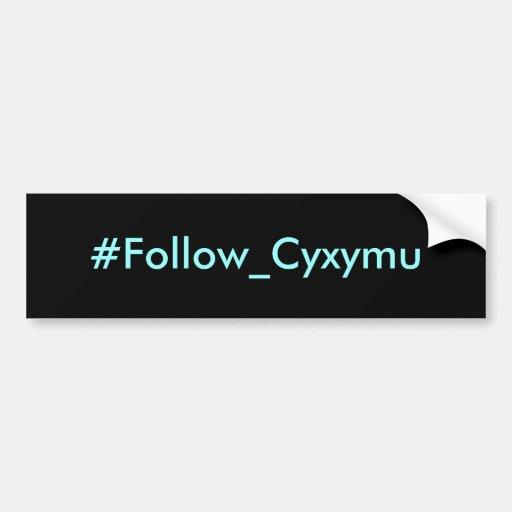 #Follow_Cyxymu Bumper Sticker