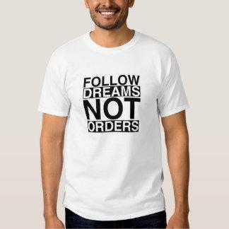 Follow Dreams Not Order T-Shirt
