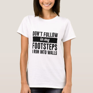 Follow in my Footsteps T-Shirt