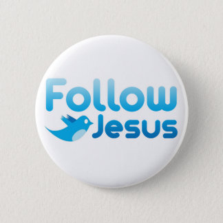 Follow Jesus Christ Twitter Humor Pinback Button
