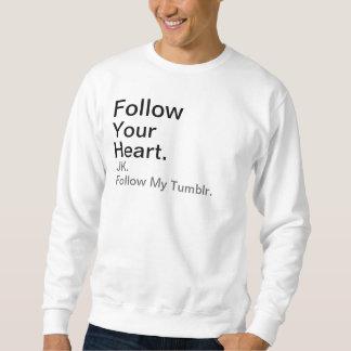 Follow , JK., Your, Heart., Follow My Tumblr. Sweatshirt
