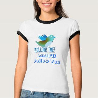 Follow Me and I'll Follow You T-Shirt