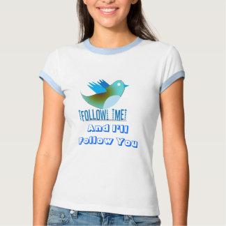 Follow Me and I'll Follow You Tee Shirt