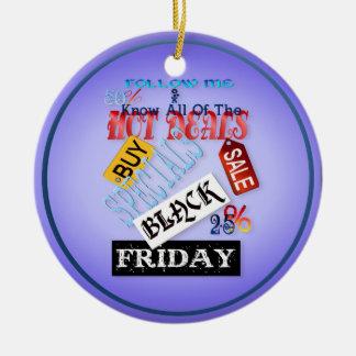 Follow Me-Black Friday Shirt Ceramic Ornament