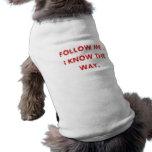 Follow me. dog tee shirt