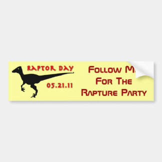 Follow Me For The Rapture Day Party - Raptor Day Car Bumper Sticker