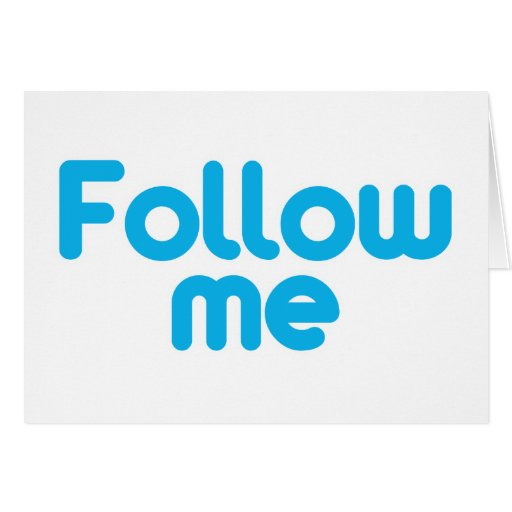 Follow Me Greeting Card