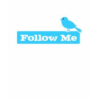 Follow Me - I know the way t-shirt shirt
