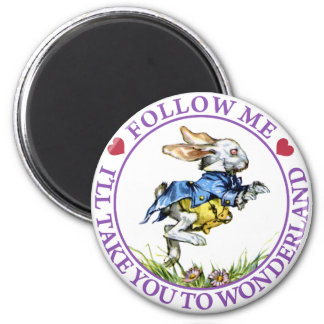 Follow me - I'll take you to Wonderland! 2 Inch Round Magnet