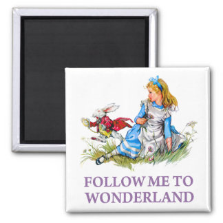 Follow me - I'll take you to Wonderland! 2 Inch Square Magnet