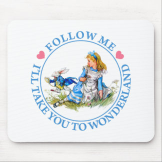 Follow Me, I'll Take you To Wonderland - Alice Mouse Pad