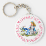 FOLLOW ME, I'LL TAKE YOU TO WONDERLAND BASIC ROUND BUTTON KEYCHAIN