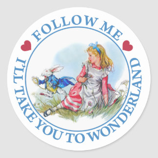 Follow Me, I'll Take You To Wonderland Classic Round Sticker