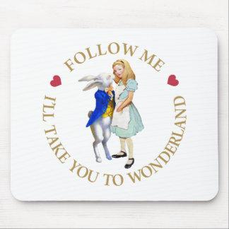 Follow Me - I'll Take you to Wonderland! Mouse Pad