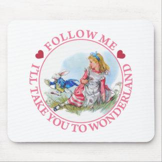 Follow Me, I'll Take You To Wonderland Mouse Pad