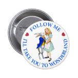 Follow Me - I'll Take you to Wonderland! Pins