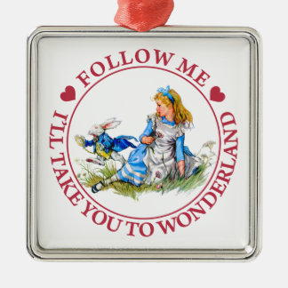 Follow Me, I'll Take you To Wonderland Square Metal Christmas Ornament