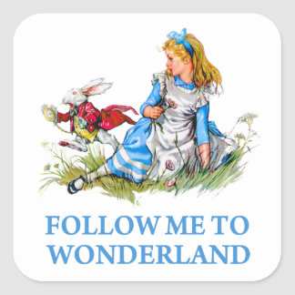 Follow me - I'll take you to Wonderland! Square Sticker