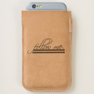 follow me iPhone 6/6S case