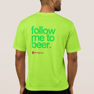 FOLLOW ME TO BEER Running Tech T T Shirts