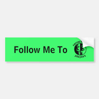 Follow me to Carrollwood Players Bumper Sticker