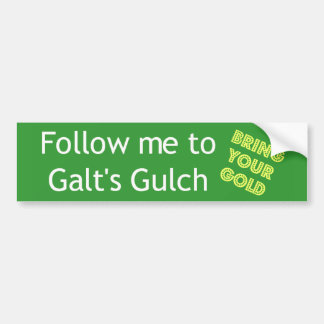 Follow me to Galt's Gulch Bumper Sticker