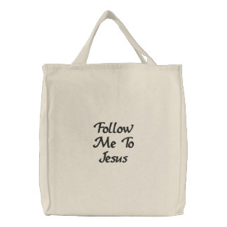 Follow Me To Jesus Embroidered Tote Bags
