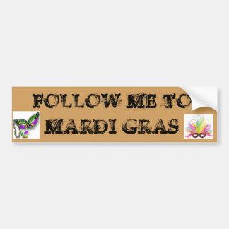 Follow Me To Mardi Gras Bumper Sticker