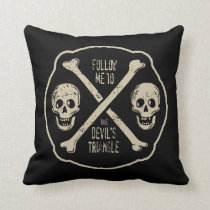 Follow Me To The Devil's Triangle Throw Pillow
