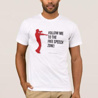 Follow Me To The Free Speech Zone! T-Shirt