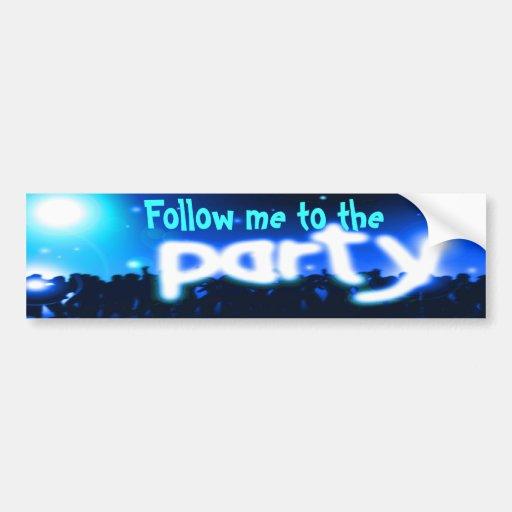 Follow me to the party (blue) car bumper sticker