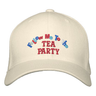 Follow Me to the Tea Party Political Embroidered Baseball Cap