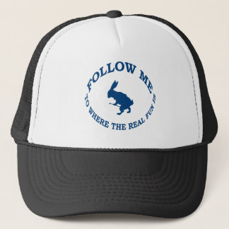 Follow Me To Where the Real Fun Is Trucker Hat