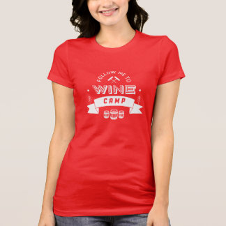 Follow Me to Wine Camp [red] Shirts