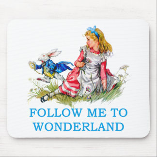 FOLLOW ME TO WONDERLAND MOUSE PAD
