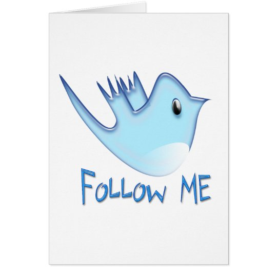 Follow ME Twitter  Gifts and Swirls T-shirts Card