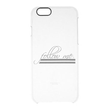 follow me clear iPhone 6/6S case