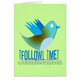 Follow Me @ YOUR Twitter Address Greeting Card