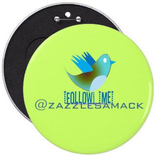 Follow Me @ YOUR Twitter Address Pinback Button