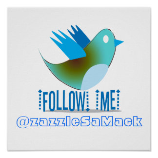 Follow Me @ YOUR Twitter Address Poster