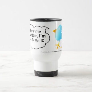 Follow Me @ (YourNameHere) C, @ Your Twitter ID Travel Mug