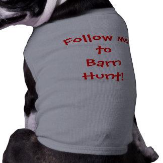 Follow metoBarn Hunt! Dog T-shirt